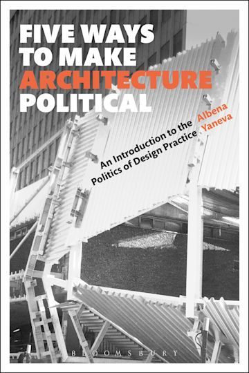 Five Ways to Make Architecture Political cover