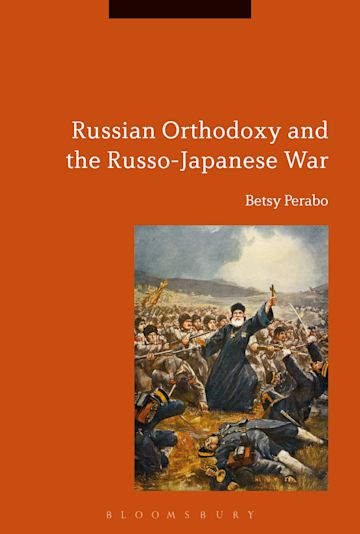 Russian Orthodoxy and the Russo-Japanese War cover