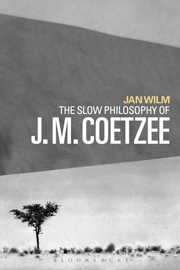 The Slow Philosophy of J. M. Coetzee cover