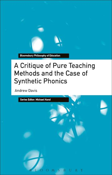 A Critique of Pure Teaching Methods and the Case of Synthetic Phonics cover