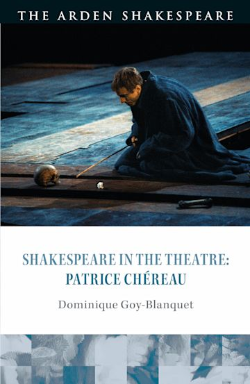 Shakespeare in the Theatre: Patrice Chéreau cover