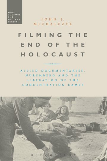 Filming the End of the Holocaust cover