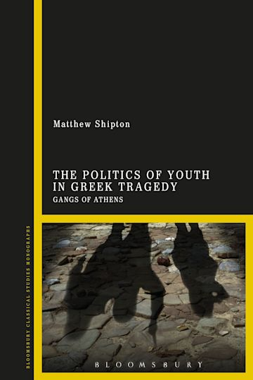 The Politics of Youth in Greek Tragedy cover