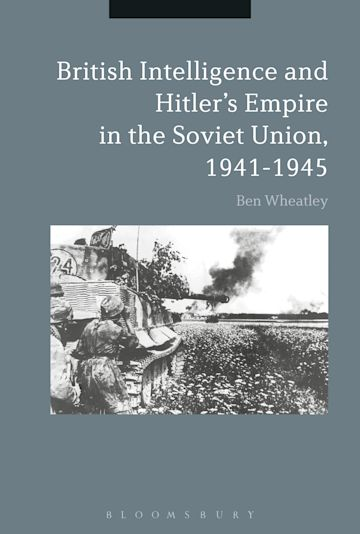 British Intelligence and Hitler's Empire in the Soviet Union, 1941-1945 cover
