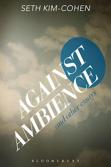 Against Ambience and Other Essays cover