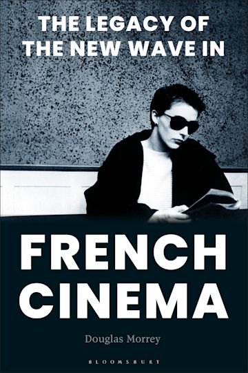 The Legacy of the New Wave in French Cinema cover
