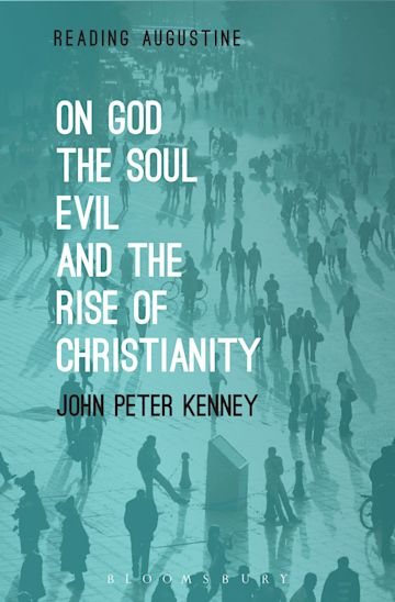 On God, The Soul, Evil and the Rise of Christianity cover