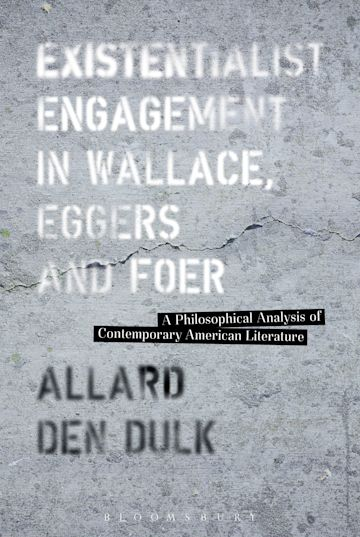 Existentialist Engagement in Wallace, Eggers and Foer cover