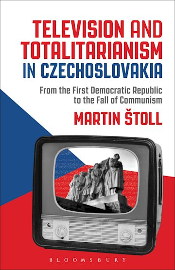 Television and Totalitarianism in Czechoslovakia cover