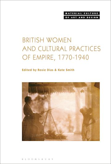 British Women and Cultural Practices of Empire, 1770-1940 cover