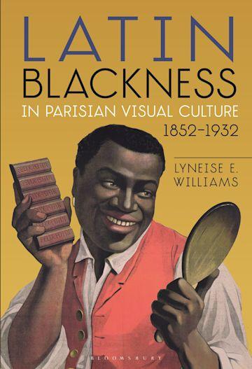 Latin Blackness in Parisian Visual Culture, 1852-1932 cover