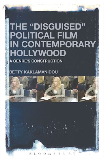 """The """"Disguised"""" Political Film in Contemporary Hollywood cover"""