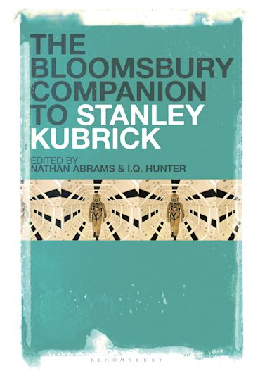 The Bloomsbury Companion to Stanley Kubrick cover