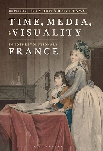 Time, Media, and Visuality in Post-Revolutionary France cover