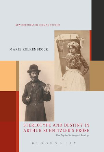 Stereotype and Destiny in Arthur Schnitzler's Prose cover