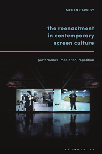 The Reenactment in Contemporary Screen Culture cover