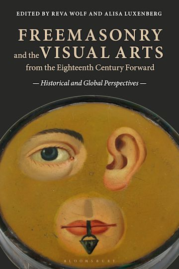 Freemasonry and the Visual Arts from the Eighteenth Century Forward cover