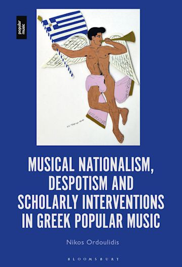 Musical Nationalism, Despotism and Scholarly Interventions in Greek Popular Music cover