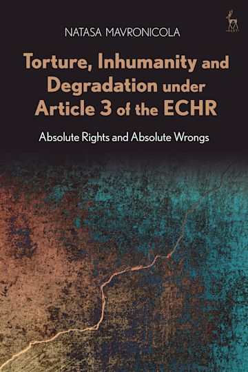 Torture, Inhumanity and Degradation under Article 3 of the ECHR cover