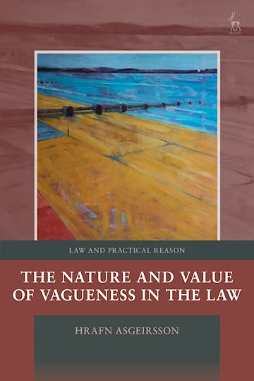 The Nature and Value of Vagueness in the Law cover