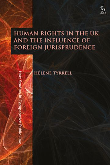Human Rights in the UK and the Influence of Foreign Jurisprudence cover
