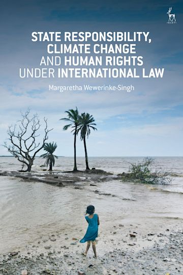 State Responsibility, Climate Change and Human Rights under International Law cover