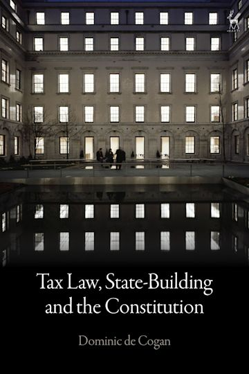 Tax Law, State-Building and the Constitution cover