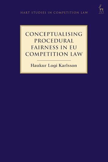Conceptualising Procedural Fairness in EU Competition Law cover