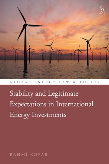 Stability and Legitimate Expectations in International Energy Investments cover