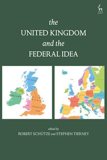The United Kingdom and The Federal Idea cover
