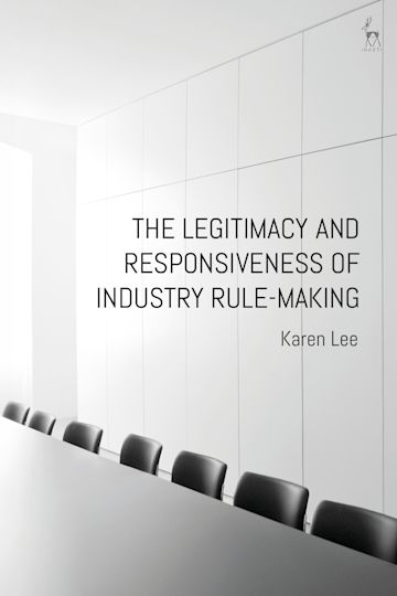 The Legitimacy and Responsiveness of Industry Rule-making cover
