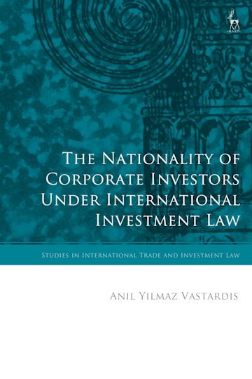 The Nationality of Corporate Investors under International Investment Law cover