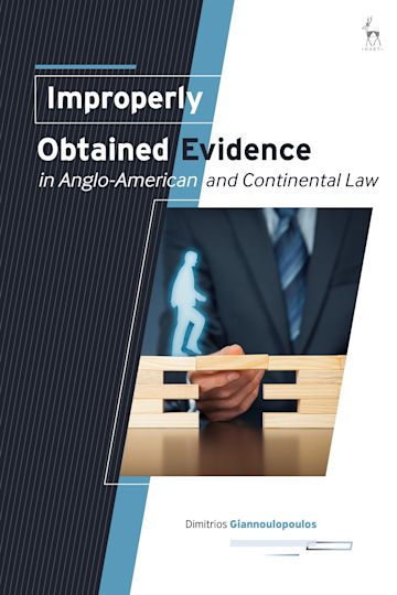 Improperly Obtained Evidence in Anglo-American and Continental Law cover