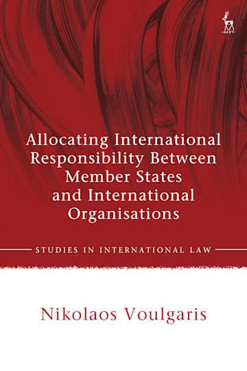 Allocating International Responsibility Between Member States and International Organisations cover