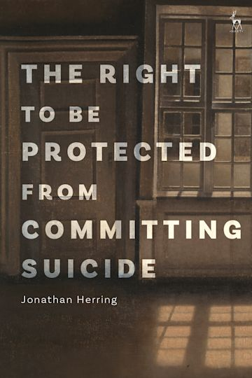 The Right to Be Protected from Committing Suicide cover