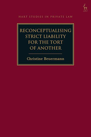 Reconceptualising Strict Liability for the Tort of Another cover