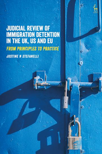 Judicial Review of Immigration Detention in the UK, US and EU cover