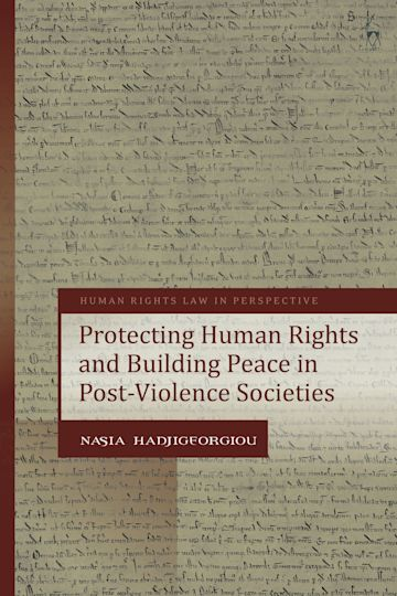 Protecting Human Rights and Building Peace in Post-Violence Societies cover