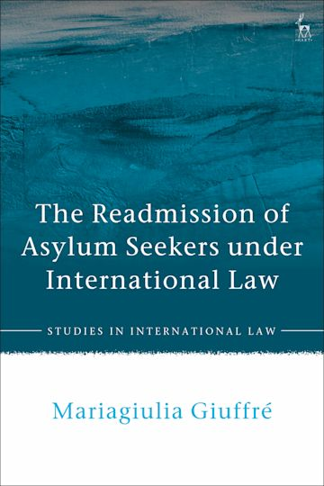The Readmission of Asylum Seekers under International Law cover
