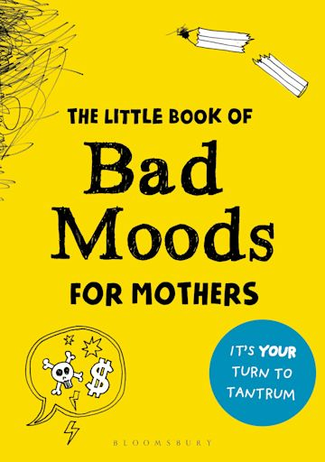 The Little Book of Bad Moods for Mothers cover