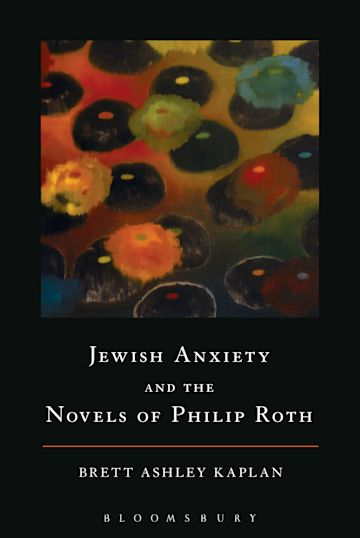 Jewish Anxiety and the Novels of Philip Roth cover