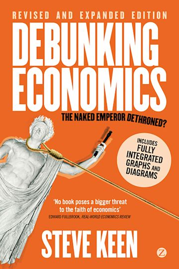 Debunking Economics (Digital Edition - Revised, Expanded and Integrated) cover