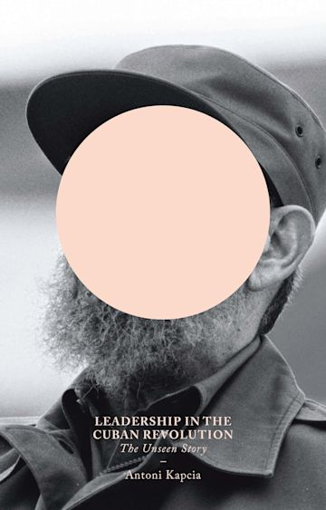 Leadership in the Cuban Revolution cover