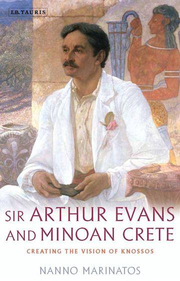 Sir Arthur Evans and Minoan Crete cover