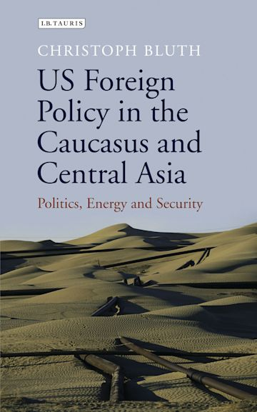 US Foreign Policy in the Caucasus and Central Asia cover