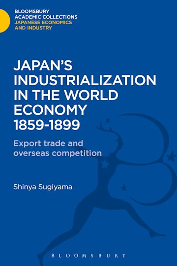 Japan's Industrialization in the World Economy:1859-1899 cover