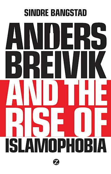Anders Breivik and the Rise of Islamophobia cover