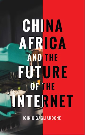 China, Africa, and the Future of the Internet cover