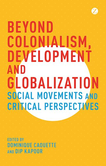 Beyond Colonialism, Development and Globalization cover