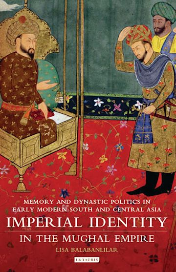Imperial Identity in the Mughal Empire cover